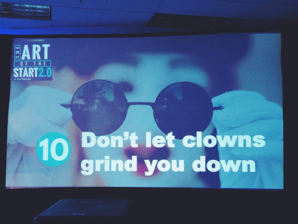 Guy Kawasaki - Don't let clowns grind you down